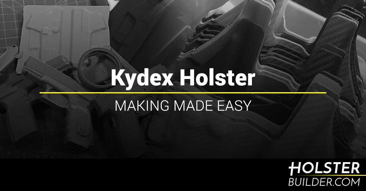 Kydex holster making made easy