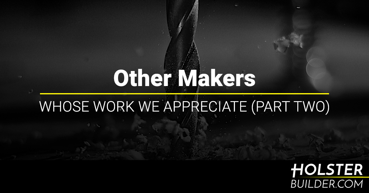 Other Makers Whose Work We Appreciate 2